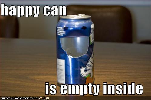 http://icanhascheezburger.files.wordpress.com/2008/05/funny-pictures-happy-can-empty-inside.jpg