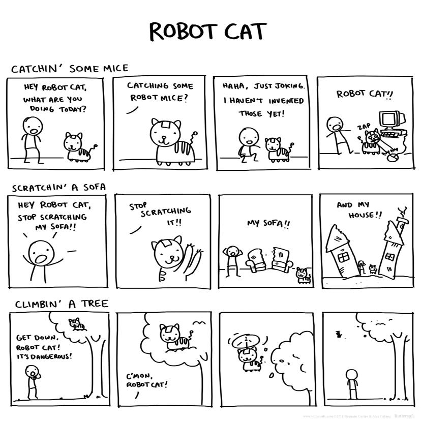 http://buttersafe.com/comics/2011-03-01-robotcat.jpg